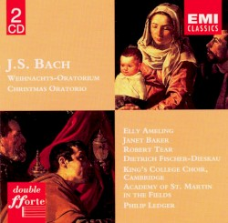 Weihnachts-Oratorium by Johann Sebastian Bach ;   Academy of St Martin in the Fields ,   Philip Ledger ,   Elly Ameling ,   Dietrich Fischer‐Dieskau ,   Janet Baker ,   Robert Tear ,   King's College Choir, Cambridge