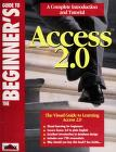 Cover of: The Beginners Guide to Access 2.0 Wrox Development