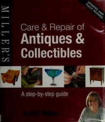Cover of: Care & repair of antiques & collectibles | Judith Miller