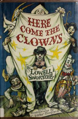 Cover of: Here come the clowns by Lowell Swortzell