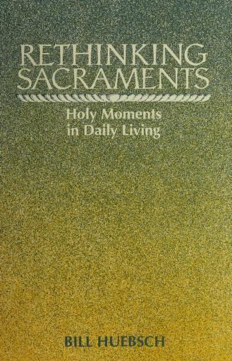 Rethinking sacraments by Bill Huebsch