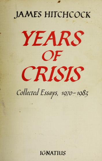 Years of crisis by James Hitchcock