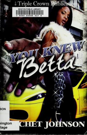 You knew betta by Cachet Johnson